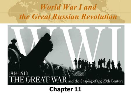 World War I and the Great Russian Revolution Chapter 11.