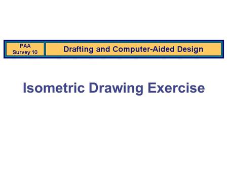 "Isometric Drawing Exercise. The following presentation will demonstrate how to draw isometric objects using the ""box method""."