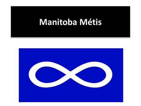 Manitoba Métis. The Métis During the Fur Trade in the Northwest, both the French and the English intermarried with First Nations women. The French Métis.