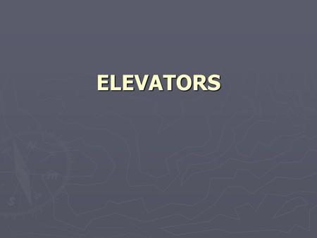 ELEVATORS. HISTORY ► The first reference about the elevator is located in the works of the Roman architect Vitruvius, who reported that Archimedes built.