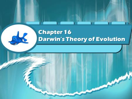 Chapter 16 Darwin's Theory of Evolution Evolution What is evolution? A change in a population over time These changes is caused by many factors and are.