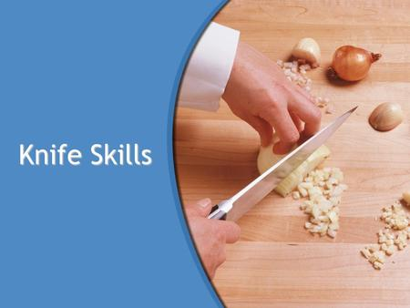 Knife Skills. © Goodheart-Willcox Co., Inc. Objective Apply the procedures for preparing a workstation for knife work.