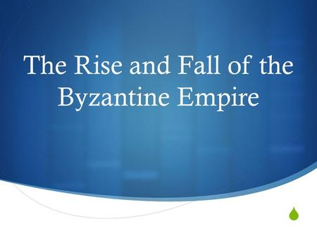  The Rise and Fall of the Byzantine Empire. How was Constantinople the New Rome?  When Germanic tribes came into Rome, Roman emperor Constantine moved.