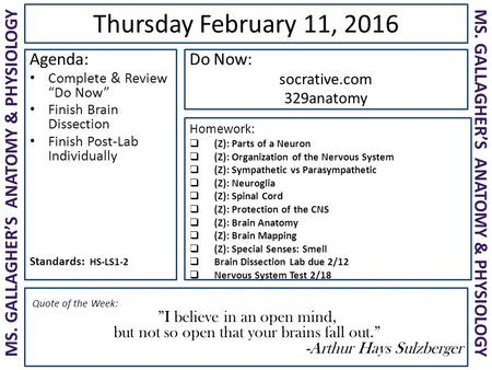 "Quote of the Week: ""I believe in an open mind, but not so open that your brains fall out."" -Arthur Hays Sulzberger Thursday February 11, 2016 Do Now: socrative.com."