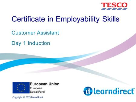 Certificate in Employability Skills Customer Assistant Day 1 Induction.