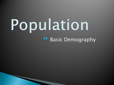 Basic Demography.  Describe global population distribution  Examine causes and consequences of population change  To understand the Malthusian argument.