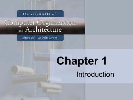 Chapter 1 Introduction. 2 Chapter 1 Objectives Know the difference between computer organization and computer architecture. Understand units of measure.