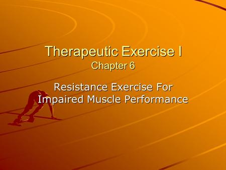 Therapeutic Exercise I Chapter 6