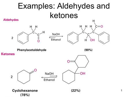 1 Examples: Aldehydes and ketones. 2 Conditions for Alpha Substitution Add quickly.