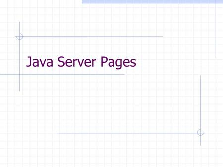 Java Server Pages. 2 Servlets The purpose of a servlet is to create a Web page in response to a client request Servlets are written in Java, with a little.
