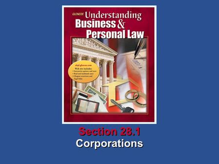 Corporations Section 28.1. Understanding Business and Personal Law Corporations Section 28.1 Forming and Financing a Corporation What You'll Learn How.