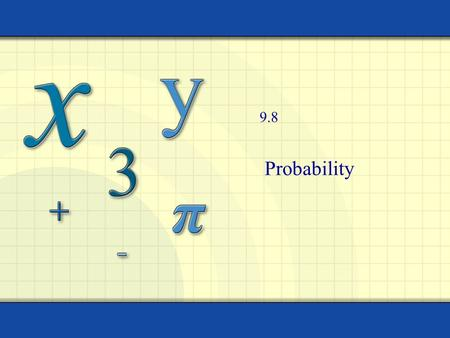 Probability 9.8. Copyright © by Houghton Mifflin Company, Inc. All rights reserved. 2 Definition: Experiment Any activity with an unpredictable results.