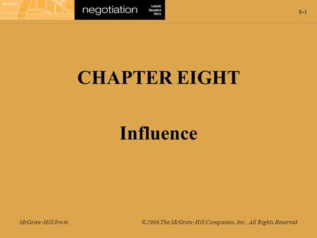8-1 McGraw-Hill/Irwin ©2006 The McGraw-Hill Companies, Inc., All Rights Reserved CHAPTER EIGHT Influence.