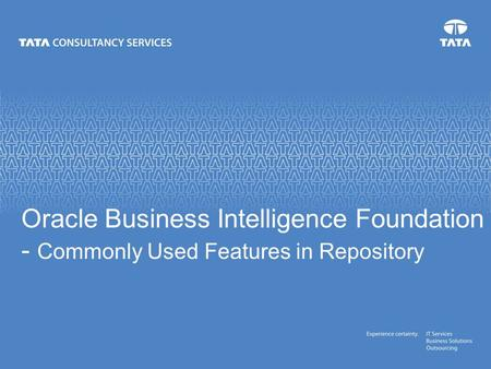 Oracle Business Intelligence Foundation - Commonly Used Features in Repository.