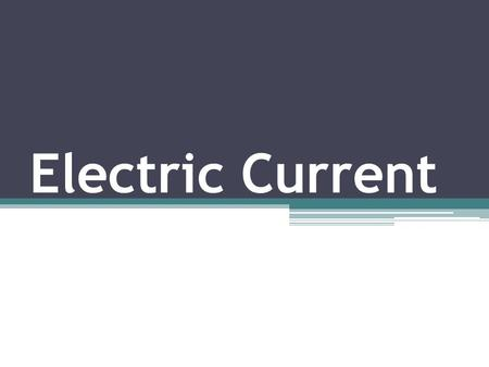 Electric Current. When electric charges (electrons) move from one place to another, they are known as an electric current Current is defined as the amount.