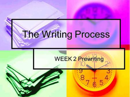The Writing Process WEEK 2 Prewriting. During our review of the writing process… Make sure to keep your work organized in a writing folder. Make sure.