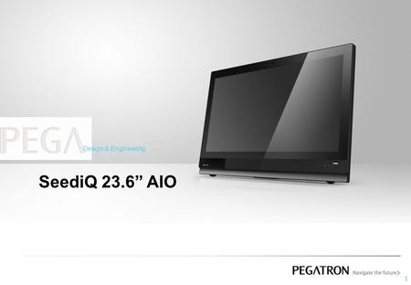 "SeediQ 23.6"" AIO Design & Engineering 1. 1.Edge to edge design 2.Support Projective Capacity multi touch solution (real 10 finger-points) as technology."