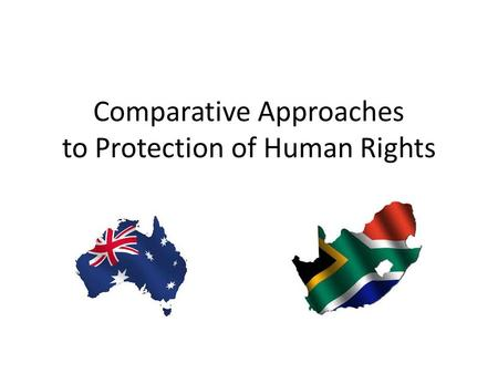 Comparative Approaches to Protection of Human Rights.