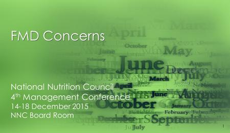 FMD Concerns National Nutrition Council 4 th Management Conference 14-18 December 2015 NNC Board Room 1.