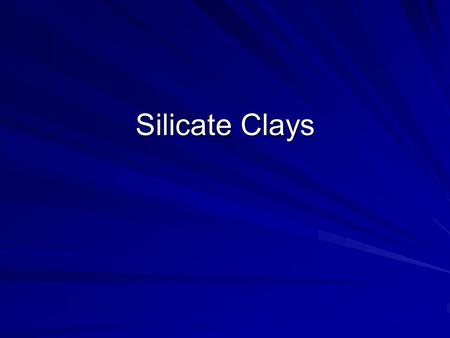 Silicate Clays.