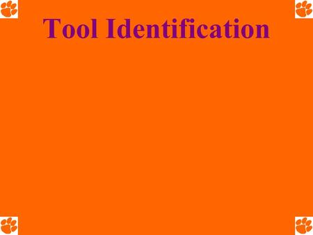 Tool Identification 1. Adjustable Wrench 2. Allen Wrench.