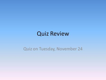 Quiz Review Quiz on Tuesday, November 24. What are the arrows pointing towards? 1. Arctic Circle 2. Tropic of Cancer 3. Equator 4. Summer 5. Tropic of.