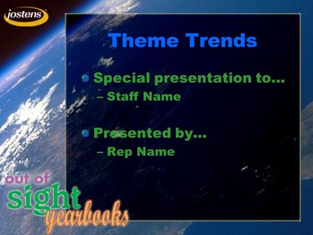 Theme Trends Special presentation to… –Staff Name Presented by… –Rep Name.
