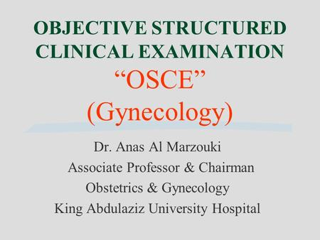 "OBJECTIVE STRUCTURED CLINICAL EXAMINATION ""OSCE"" (Gynecology)"