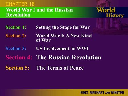 CHAPTER 18 Section 1:Setting the Stage for War Section 2:World War I: A New Kind of War Section 3:US Involvement in WWI Section 4:The Russian Revolution.