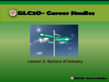 Lesson 2- Sectors of Industry. Sectors: categories of different kinds of work activity. 1. Primary Industries – 2. Secondary Industries (manufacturing)
