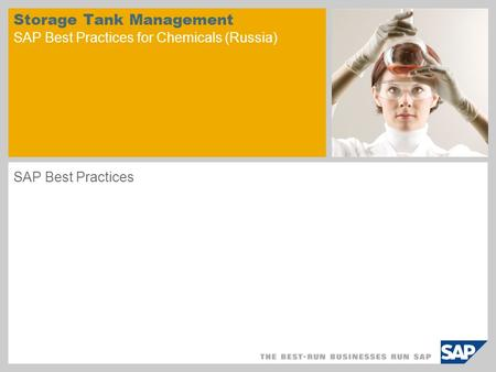 Storage Tank Management SAP Best Practices for Chemicals (Russia) SAP Best Practices.