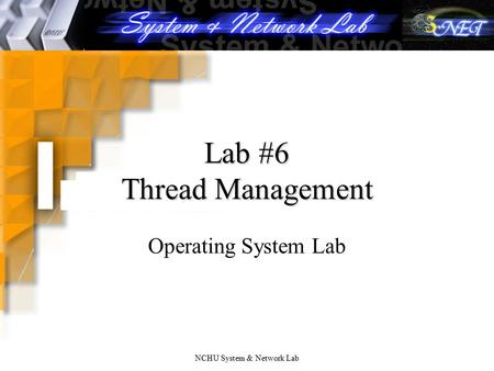 NCHU System & Network Lab Lab #6 Thread Management Operating System Lab.