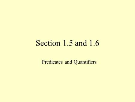 Section 1.5 and 1.6 Predicates and Quantifiers. Vocabulary Predicate Domain Universal Quantifier Existential Quantifier Counterexample Free variable Bound.