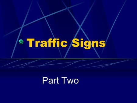 Traffic Signs Part Two. What do these 2 signs tell you?
