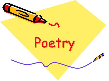 PoetryPoetry There are many words used in Poetry. Lets look at 12 of them and what they mean.
