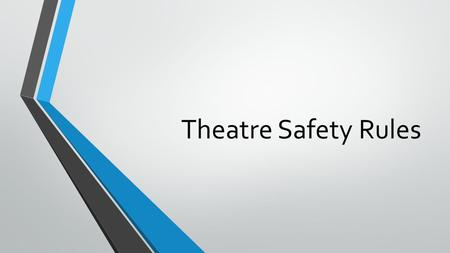 Theatre Safety Rules.