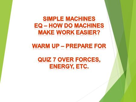 Work and Machines  Work is a form of energy. It is the energy that it takes to cause things to move. Sometimes called Mechanical Energy. The Formula.