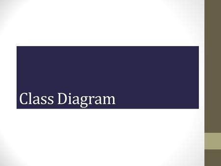 Class Diagram Lecture # 1. Class diagram A Class Diagram is a diagram describing the structure of a system shows the system's classes Attributes operations.