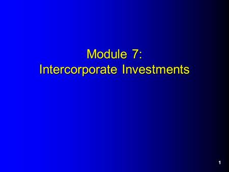 1 Module 7: Intercorporate Investments. 2 Investment in Marketable Equity Securities - Overview Equity investments represent ownership of another company's.