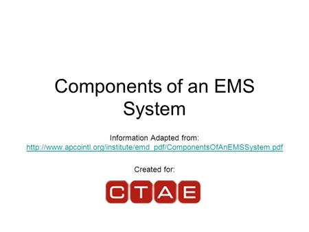 Components of an EMS System Information Adapted from: