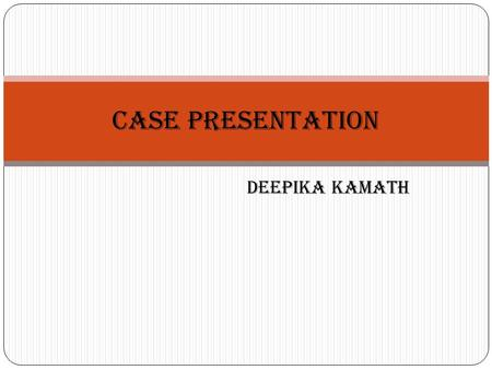 Deepika kamath Case presentation. Siddharchaya 52 years Male Welder Honnalli.