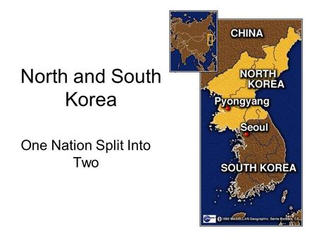 North and South Korea One Nation Split Into Two. Korea Was Once Whole Korea was once part of China until 1895. Korea ruled itself until Japanese occupation.