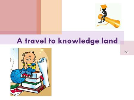 A travel to knowledge land 5a. KNOWLEGE LAND I can speak English station.