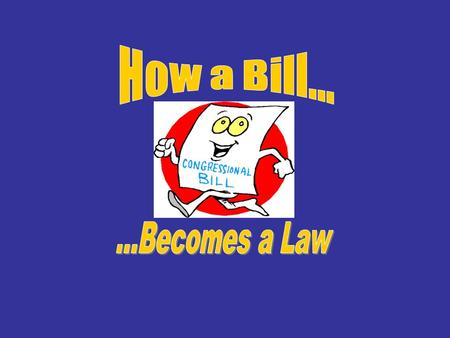 1. A bill is a proposed law that that is presented in either the House or Senate for consideration. They can come from ideas from Congressman, the President,