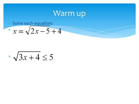 Solve each equation: . Warm up. Lesson 10-1 Introduction to Analytical Geometry Objective: To find the distance and midpoint between two points on.