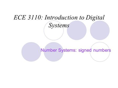 ECE 3110: Introduction to Digital Systems Number Systems: signed numbers.
