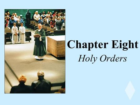 Holy Orders Chapter Eight. Sharing in the Priesthood of Christ Christ becomes visibly present to the Church as its head and high priest Sacred power exercised.