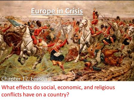 Europe in Crisis Chapter 12, Lesson 1