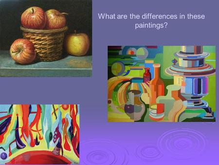 What are the differences in these paintings?. Non-Objective Design from Fine Art.
