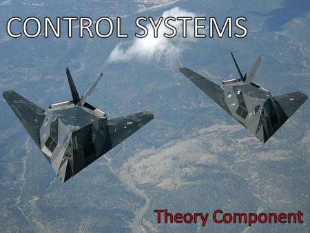 "The first question is really Why do you need a control system at all?"" Consider the following: What good is an airplane if you are a pilot and you."
